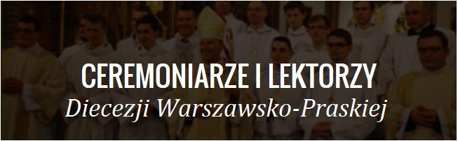 Ceremoniarze i Lektorzy Diecezji Warszawsko-Praskiej